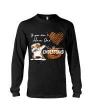 If you don't have one - you will never understand Long Sleeve Tee thumbnail