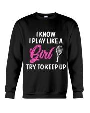 I Know I Play Like A Girl Try To Keep Up Crewneck Sweatshirt thumbnail