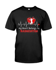 My Heart Belongs To Badminton Classic T-Shirt front