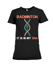 Badminton - It Is In My DNA Premium Fit Ladies Tee thumbnail