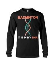 Badminton - It Is In My DNA Long Sleeve Tee thumbnail