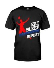 Eat Sleep Badminton Repeat Classic T-Shirt front