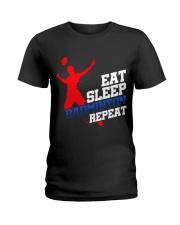Eat Sleep Badminton Repeat Ladies T-Shirt thumbnail