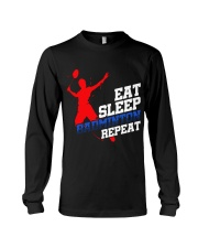 Eat Sleep Badminton Repeat Long Sleeve Tee thumbnail