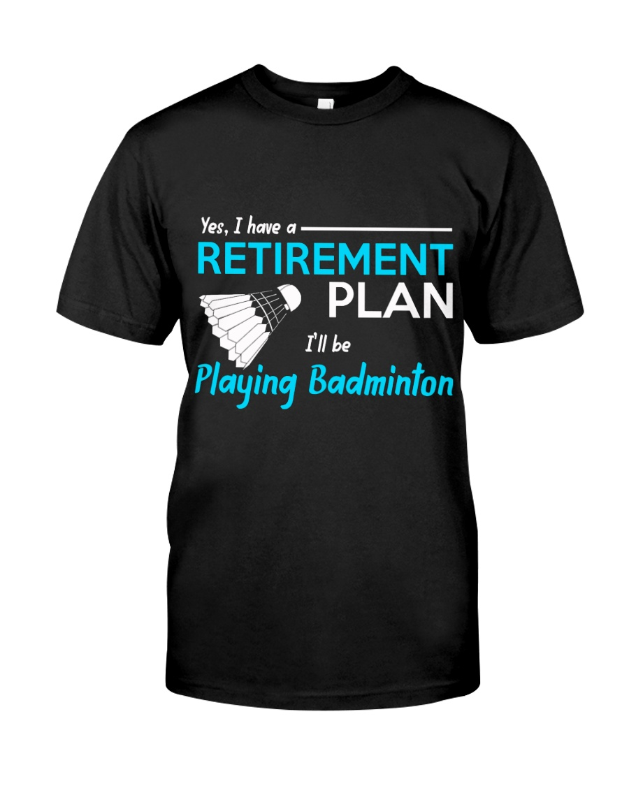 I Will Be Playing Badminton Classic T-Shirt
