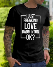 I Just Freaking Love Badminton Classic T-Shirt lifestyle-mens-crewneck-front-7
