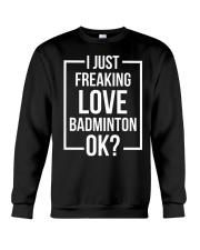 I Just Freaking Love Badminton Crewneck Sweatshirt thumbnail