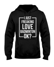 I Just Freaking Love Badminton Hooded Sweatshirt thumbnail