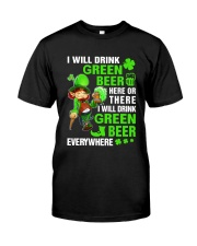 I Will Drink Green Beer Classic T-Shirt front