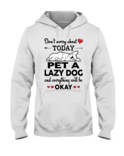 Pet a lazy dog and everything will be okay  Hooded Sweatshirt thumbnail