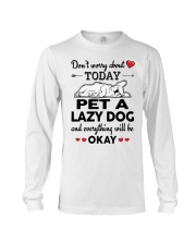 Pet a lazy dog and everything will be okay  Long Sleeve Tee thumbnail