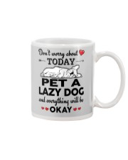 Pet a lazy dog and everything will be okay  Mug tile