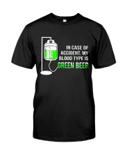 My Blood Type Is Green Beer Classic T-Shirt front