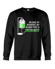 My Blood Type Is Green Beer Crewneck Sweatshirt thumbnail