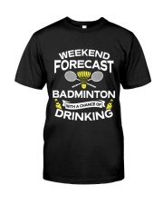 Weekend Forecast Badminton Classic T-Shirt front