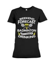 Weekend Forecast Badminton Premium Fit Ladies Tee thumbnail