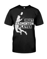 Best Badminton Player Classic T-Shirt front