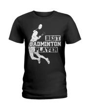 Best Badminton Player Ladies T-Shirt thumbnail