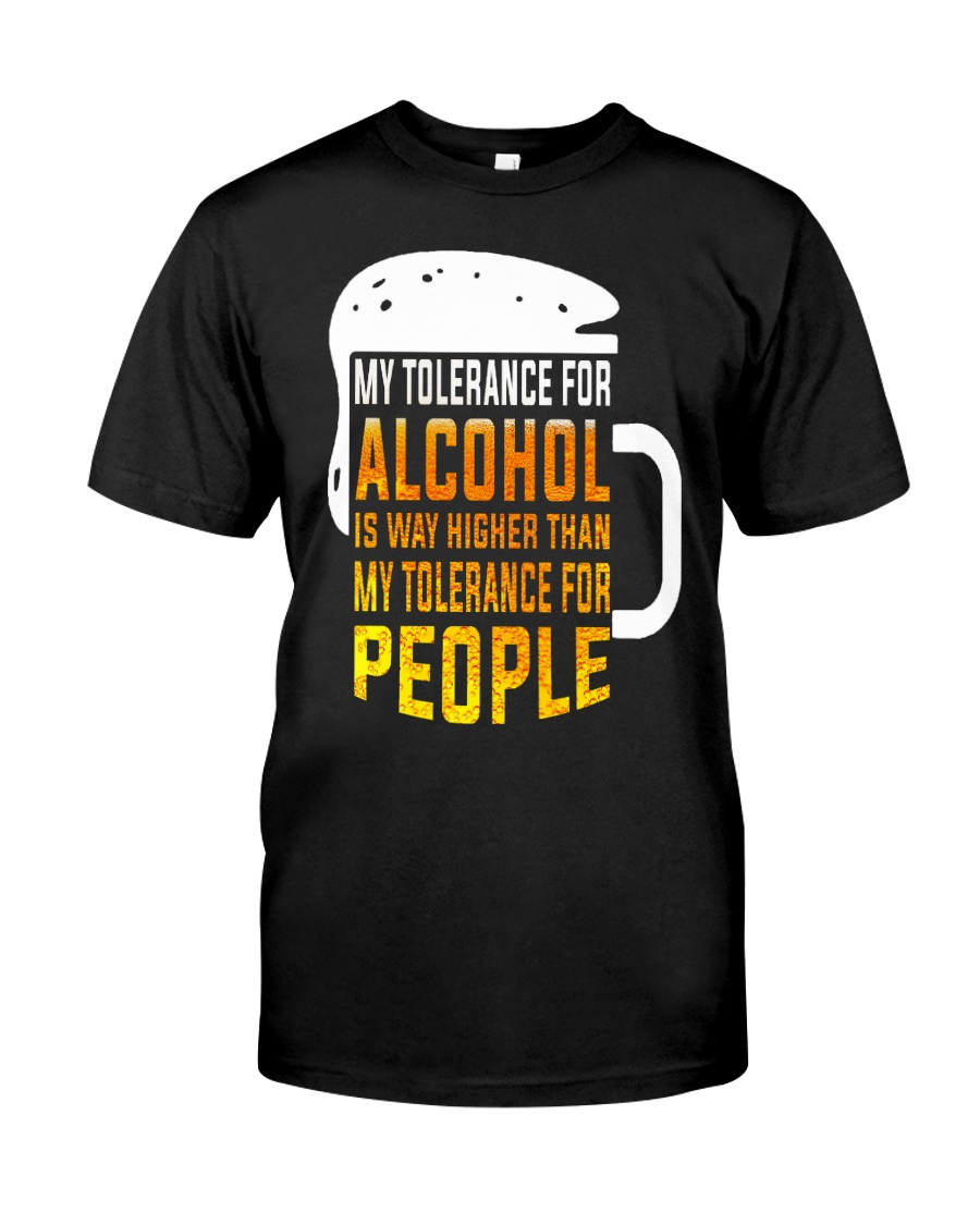My Tolerance For Alcohol Classic T-Shirt
