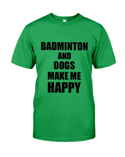 Badminton And Dogs Make Me Happy
