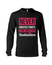 A Girl Who Plays Badminton Long Sleeve Tee thumbnail