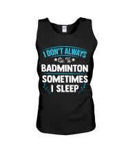I Don't Always Go To Badminton  Unisex Tank thumbnail