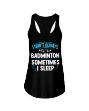 I Don't Always Go To Badminton  Ladies Flowy Tank thumbnail
