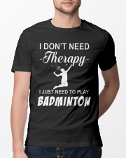 Dont Need A Therapy Just Need To Play Badminton Classic T-Shirt lifestyle-mens-crewneck-front-13