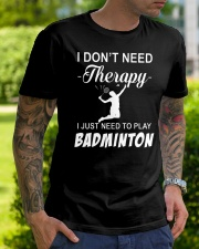 Dont Need A Therapy Just Need To Play Badminton Classic T-Shirt lifestyle-mens-crewneck-front-7