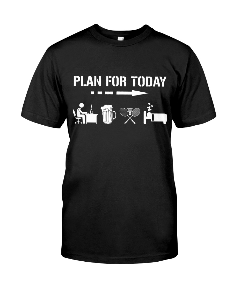 Plan For Today - Badminton V1 Classic T-Shirt