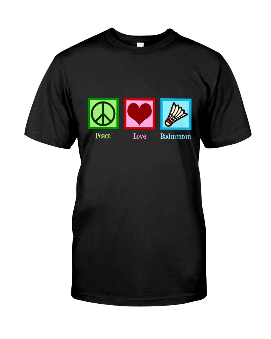 Peace Love Badminton Classic T-Shirt