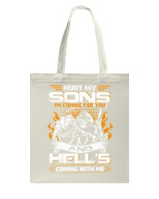 HURT MY SONS - I'M COMING FOR YOU AND HELL'S  Tote Bag thumbnail