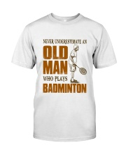 Old Man Who Plays Badminton Classic T-Shirt front