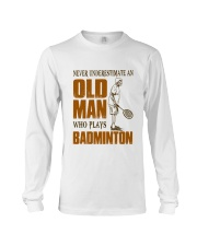 Old Man Who Plays Badminton Long Sleeve Tee thumbnail