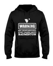 Talking About Badminton Hooded Sweatshirt thumbnail