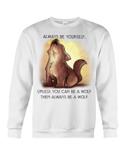 Always be yourself unless you are a WOLF Crewneck Sweatshirt thumbnail