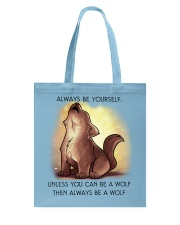 Always be yourself unless you are a WOLF Tote Bag thumbnail