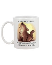 Always be yourself unless you are a WOLF Mug back