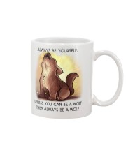 Always be yourself unless you are a WOLF Mug front