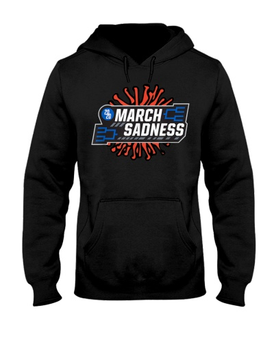 Funny March Sadness 2020 T-Shirt