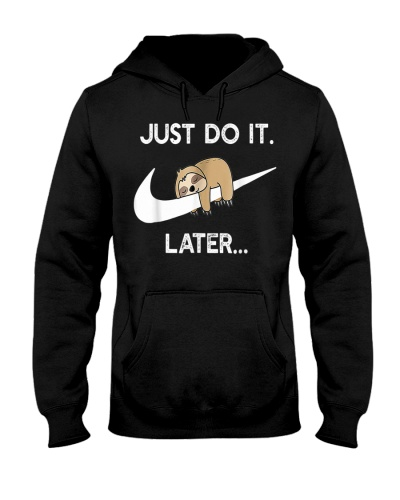Do It Later  Sleepy Sloth For Lazy Sloth Lover