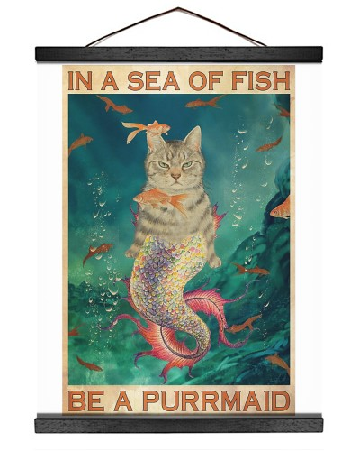 In A Sea Of Fish Be A Purrmaid Cat  Poster