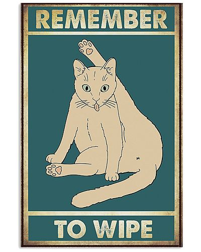 Remember To Wipe Cats Poster