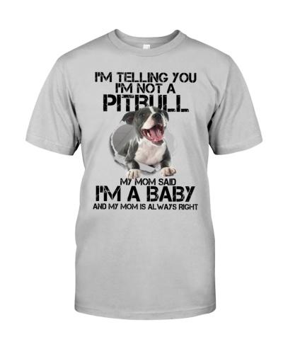 I'm Telling You I'm Not A Pitbull My Mom Said