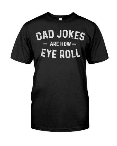Dad Jokes are How Eye Roll   Fathers Day