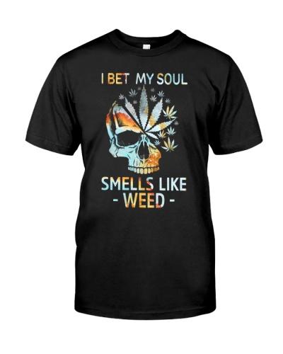Weed I bet my soul smells like weed shirt