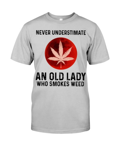 Never Understimate An Old Lady Who Smokes Weed