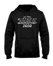 My 75th Birthday Where I Was Quarantined Hooded Sweatshirt tile