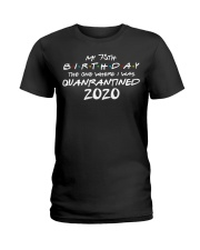 My 75th Birthday Where I Was Quarantined Ladies T-Shirt tile