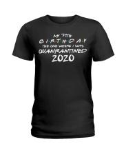My 71th Birthday Where I Was Quarantined Ladies T-Shirt thumbnail